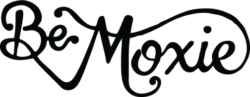 Be Moxie: An Empowerment Blog For Women